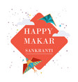 happy makar sankranti in india banner vector image