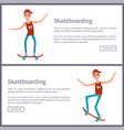 skateboarding set of posters push button read more vector image
