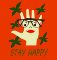 stay happy poster vector image vector image