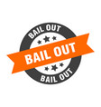 bail out sign bail out orange-black round ribbon vector image vector image