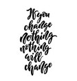 if you change nothing nothing will change vector image