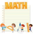 blank paper with kids and math equipments vector image vector image
