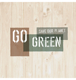 go green wooden texture vector image vector image