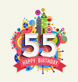 Happy birthday 55 year greeting card poster color vector image vector image