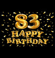 happy birthday 83th celebration gold balloons and vector image vector image