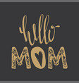 hello mom quote vector image