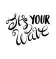 It is Your Wave vector image vector image