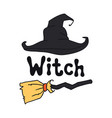 witch halloween theme handdrawn lettering phrase vector image vector image