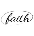 faith hand drawn calligraphic textchristianity vector image