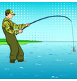 pop art fisherman standing in water and fighting vector image vector image