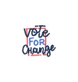 vote for change election text vector image vector image