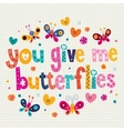 You give me butterflies card vector image vector image