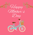 happy mothers day with retro lady bike card vector image