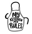 my kitchen my rules lettering phrase on vector image vector image