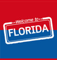 welcome to florida of us state design vector image