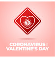 valentine day coronavirus road sign love heart vector image vector image