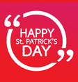 happy st patricks day lettering design vector image