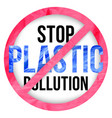pollution problem concept stop plastic pollution vector image