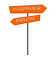 employee and entrepreneur road sign cartoon vector image
