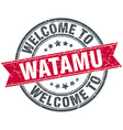 welcome to Watamu red round vintage stamp vector image vector image