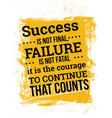 success is not final failure is not fatal vector image vector image
