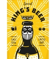 Vintage poster with a beer bottle and king vector image vector image