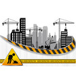 construction sites with buildings and cranes vector image vector image