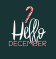 hello december - creative poster vector image vector image