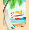 Summer time background surfboard on against beach vector image