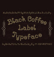 black coffee label typeface font isolated alphabet vector image