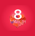 happy 8th of march greeting card layout banner vector image vector image