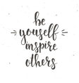 Be Yourself Inspire Others vector image