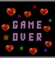 pixel game over sign with hearts on black vector image vector image