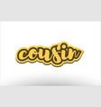 cousin yellow black hand written text postcard vector image vector image