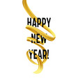 happy new year with golden serpentine streamers vector image vector image