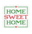 home sweet home embroidery quote stitch cross vector image