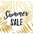 summer sale text with gold palm leaves pattern vector image