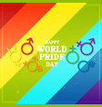 happy world pride day sexual symbol rainbow backgr vector image vector image