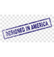 scratched designed in america rectangle stamp vector image vector image