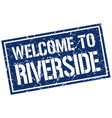 welcome to riverside stamp vector image vector image
