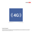 4g connection icon - blue photo frame vector image vector image