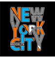 new york typography t shirt printing vector image vector image