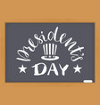 presidents day white text on chalkboard vector image