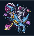 astronaut drives t-rex dinosaurs vector image vector image