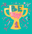 be strong hand drawn lettering vector image vector image