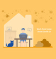 male employee works from home to avoid viruses vector image