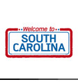welcome to south carolina of us state design vector image