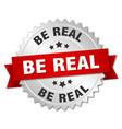 be real round isolated silver badge vector image vector image