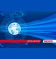breaking news background breaking news studio vector image vector image