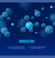realistic detailed 3d molecule and innovation vector image vector image